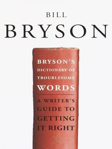 Bryson's Dictionary of Troublesome Words, Bill Bryson