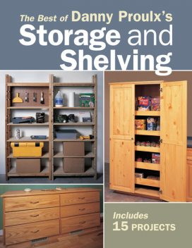 The Best of Danny Proulx's Storage and Shelving, Danny Proulx