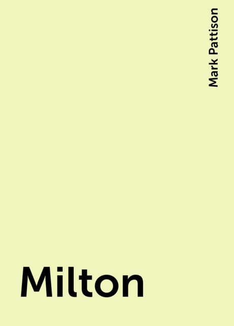 Milton, Mark Pattison