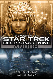 Star Trek - Die Welten von Deep Space Nine 02: Andor - Paradigma, Heather Jarman
