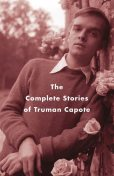 The Complete Stories, Truman Capote