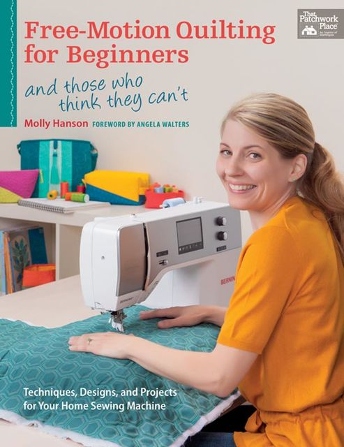 Free-Motion Quilting for Beginners, Molly Hanson