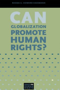 Can Globalization Promote Human Rights?, Rhoda E.Howard-Hassmann
