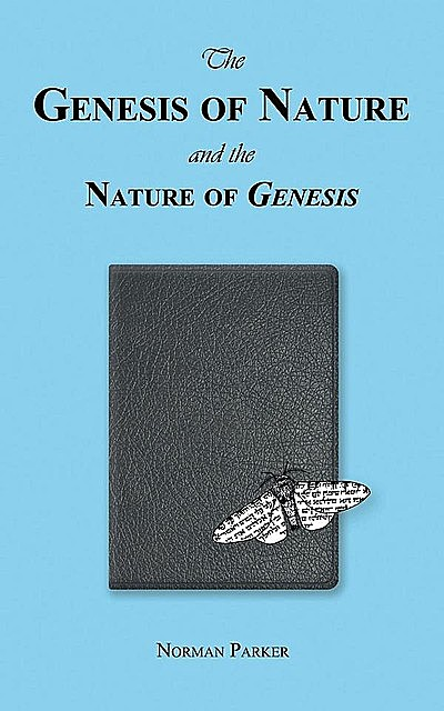 The Genesis of Nature and the Nature of Genesis, Norman Parker