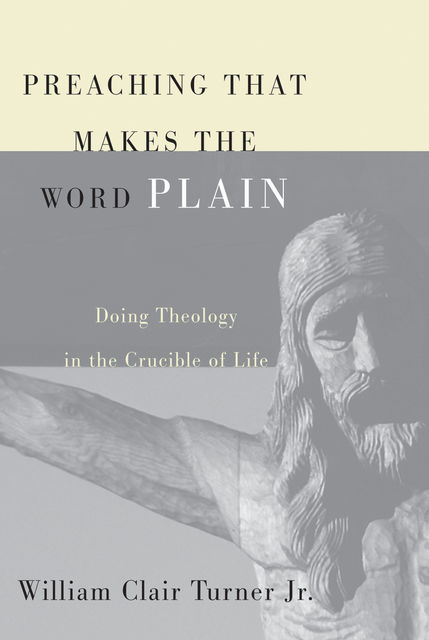 Preaching That Makes the Word Plain, William Clair Turner