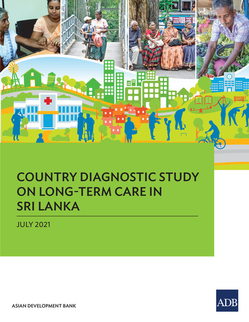 Country Diagnostic Study on Long-Term Care in Sri Lanka, Asian Development Bank