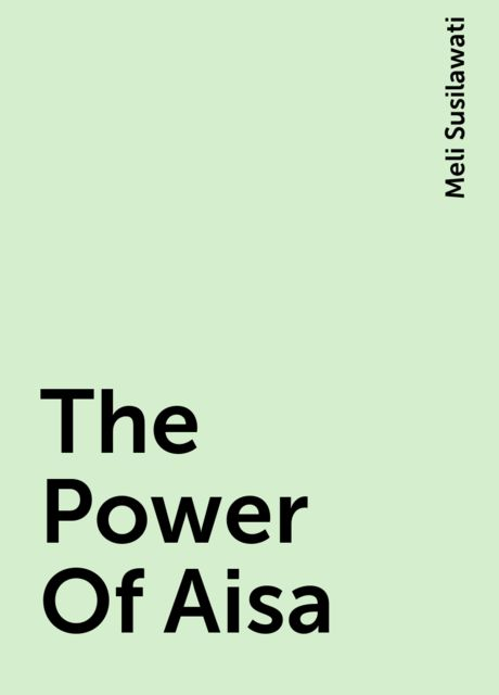 The Power Of Aisa, Meli Susilawati