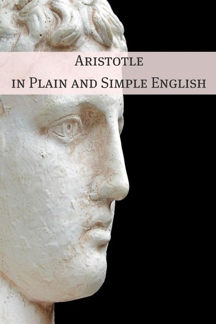 Aristotle in Plain and Simple English, BookCaps
