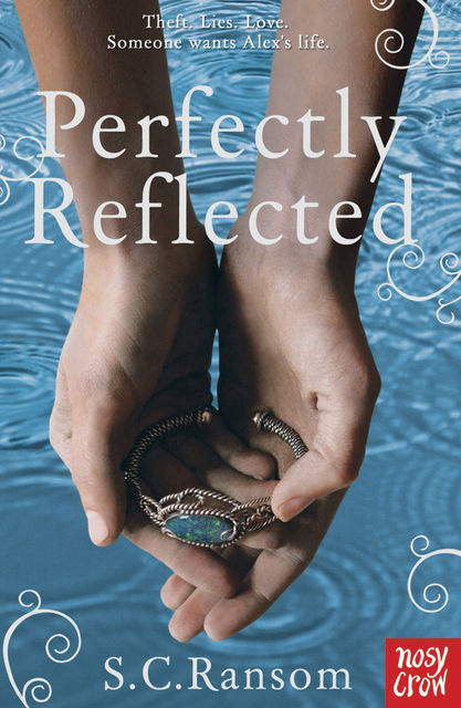 Perfectly Reflected, S.C.Ransom