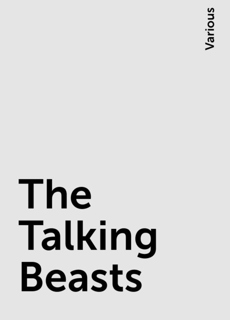 The Talking Beasts, Various