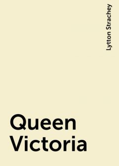 Queen Victoria, Lytton Strachey