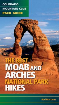 Best Moab & Arches National Park Hikes, Rob Martinez