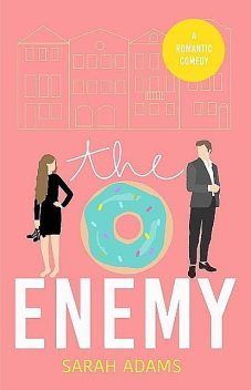 The Enemy: A Romantic Comedy (It happened in Charleston Book 2), Sarah Adams