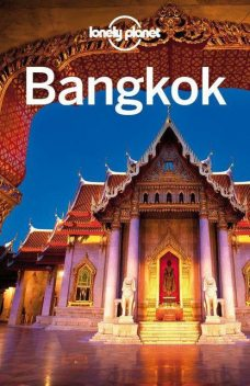 Lonely Planet Bangkok (Travel Guide), Lonely Planet