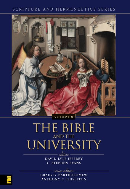 The Bible and the University, C. Stephen Evans, David Lyle Jeffrey