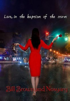 Love, in the Baptism of the Storm, Bill Brown, Nosyarg