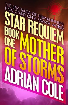 Mother of Storms, Adrian Cole