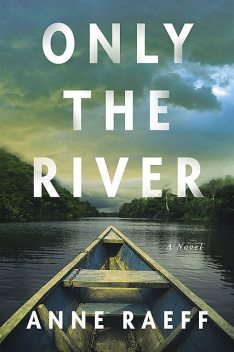 Only the River, Anne Raeff