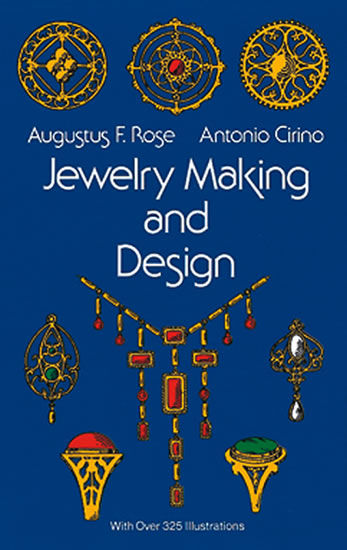 Jewelry Making and Design, Antonio Cirino, Augustus F.Rose