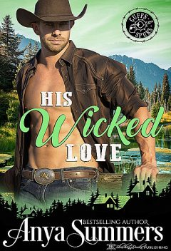His Wicked Love (Cuffs and Spurs Book 3), Anya Summers