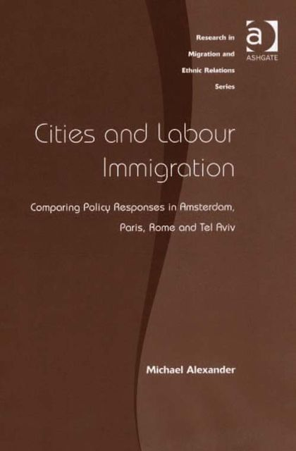 Cities and Labour Immigration, Michael Alexander