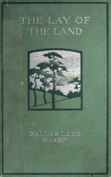 The Lay of the Land, Dallas Lore Sharp