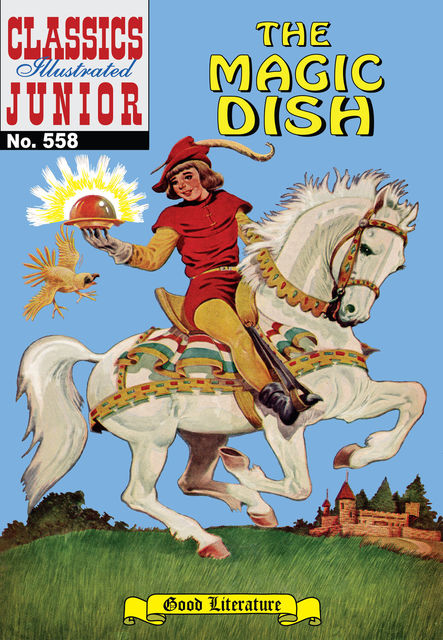 The Magic Dish   - Classics Illustrated Junior, Albert Lewis Kanter