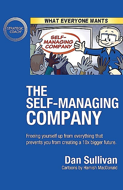 The Self-Managing Company, Dan Sullivan