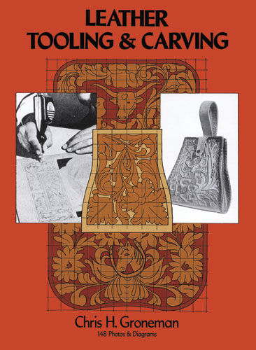 Leather Tooling and Carving, Chris H.Groneman