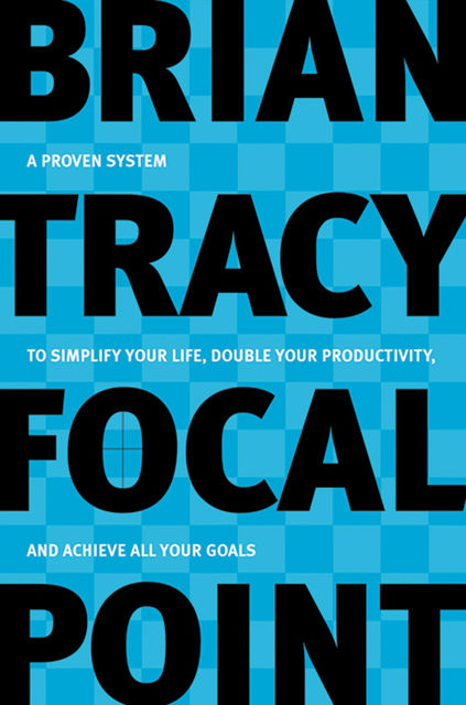 Focal Point, Brian Tracy