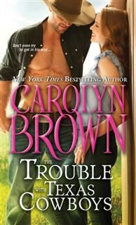 Trouble with Texas Cowboys, Carolyn Brown