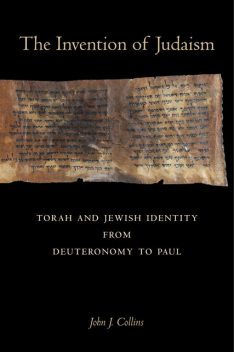 The Invention of Judaism, John Collins
