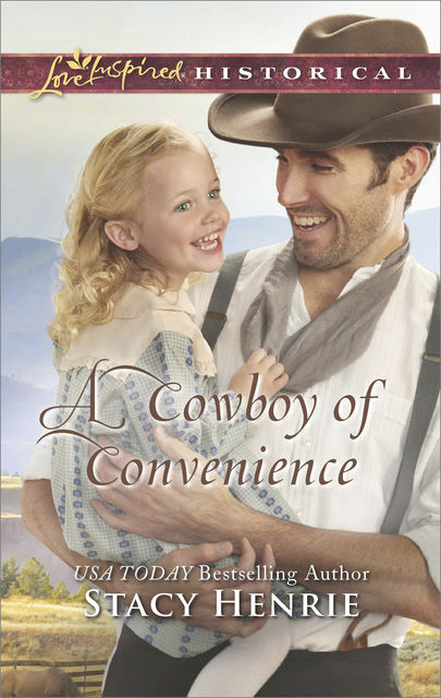 A Cowboy Of Convenience, Stacy Henrie