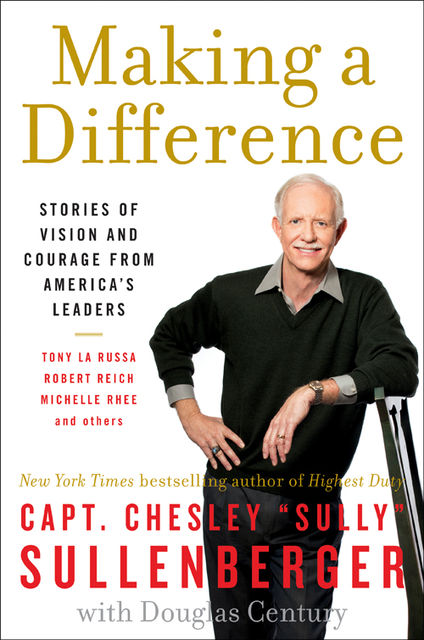 Making a Difference, III, Captain Chesley B. Sullenberger