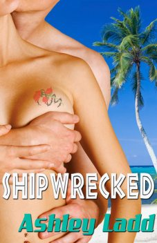 Shipwrecked, Ashley Ladd