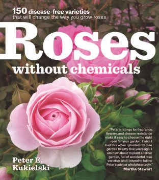 Roses Without Chemicals, Peter Kukielski