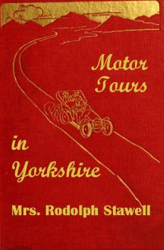 Motor tours in Yorkshire, Rodolph Stawell