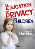 The Education of Privacy for Children, Adem Güneş