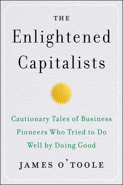 The Enlightened Capitalists, James O'Toole
