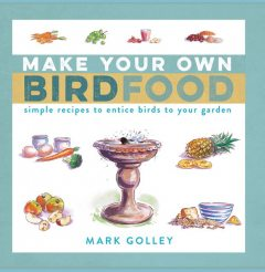 Make Your Own Bird Food, Mark Golley
