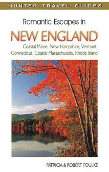 Romantic Escapes in New England, Patricia Foulke