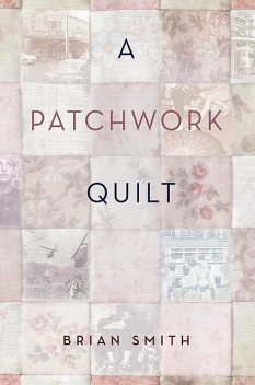 A Patchwork Quilt, Brian Smith