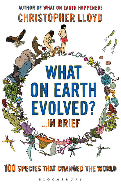 What on Earth Evolved? in Brief, Christopher Lloyd