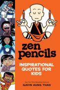 Zen Pencils--Inspirational Quotes for Kids, Gavin Aung Than