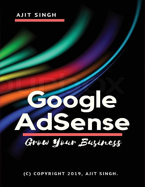 Google Adsense Grow Your Business, Ajit Singh