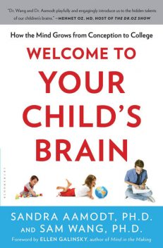 Welcome to Your Child's Brain, Wang Sam, Sandra Aamodt
