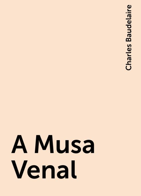 A Musa Venal, Charles Baudelaire