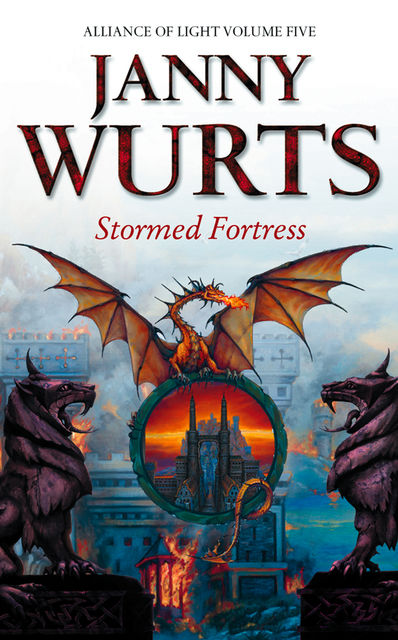 Stormed Fortress: Fifth Book of The Alliance of Light (The Wars of Light and Shadow, Book 8), Janny Wurts