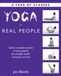 Yoga for Real People, Jan Baker