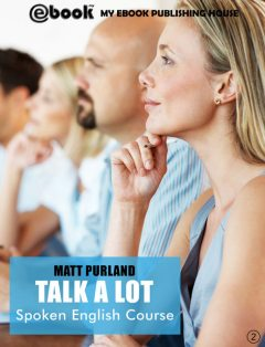 Talk A Lot – Spoken English Course (Book 2), Matt Purland